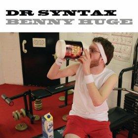 Dr Syntax - Benny Huge